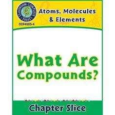 Atoms, Molecules U0026 Elements: What Are Compounds? Gr. 5 8