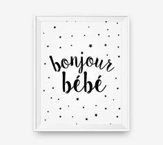 SALE Bonjour Bebe, Nursery Wall Art Printable, Printable New Born Baby Gift - Digital Download - Printable Art