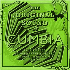 The Original Sound Of Cumbia 1948-79 (2)