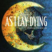 """As I Lay Dying """"Shadows Are Security"""" 