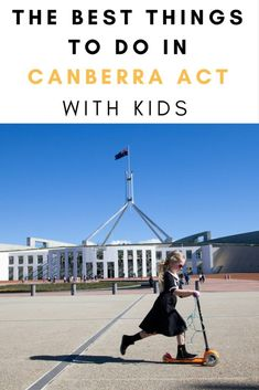 The Best Things To Do In Canberra ACT Australia With Kids | Family Travel | Travel With Kids #AustraliaTravelKids