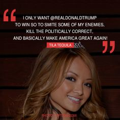 ''I only want @realdonaldtrump to win so to smite some of my enemies, Kill the politically correct,And basically make america great again!'' Tila Tequila #tila tequila #celebrities #celebrity #Hollywoodstars #Hollywood #presidents #election2016 #ElectionDay #MyVote2016 #DonaldTrump #Donald_Trump #voted #postvotingstressrelief #quote #quotes #quotegram #quoteoftheday #caption #captions #photocaption #FF #instafollow #l4l #tagforlikes #followback