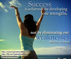 Develop a strength or eliminate a weakness?