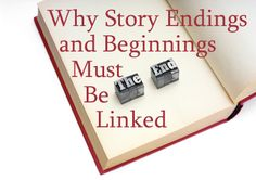 Why Story Beginnings and Endings Must Be Linked - Helping Writers Become Authors << Many writers write their first chapter, or opening pages, last.