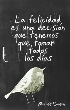 La felicidad es una decisión #pensamientos #inspiracion
