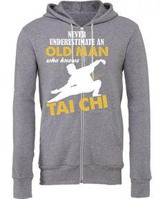Never Underestimate An Old Man Who Knows Tai Chi Zipper Hoodie
