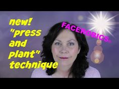 Face Exercises - New Press and Plant Face Exercise Technique from FACEROBICS®!