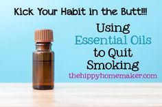 Kick Your Habit in the Butt Using Essential Oils to Quit Smoking - thehippyhomemaker.com