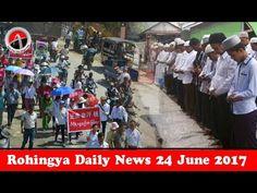 Rohingya Daily News Today 24 June 2017 أخبار أراكان اليوم _ باللغة #الرو...