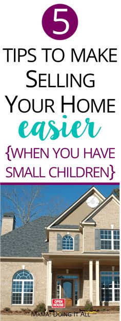 Living in a staged home is stressful, especially with young kids. 5 tips that will make selling your home easier and keep you sane when you have small children. #sellingyourhomewithkids