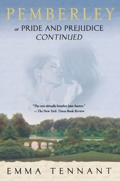 Pemberley: Or Pride and Prejudice Continued by Emma Tennant,http://www.amazon.com/dp/0312361793/ref=cm_sw_r_pi_dp_BHVatb1N1VNJAY0A