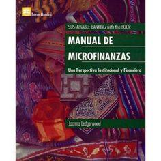 Manual de las microfinanzas: Una perspectiva institucional y financiera (Spanish Edition!!!!!)