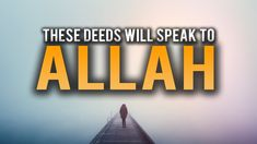 THESE DEEDS WILL TALK TO ALLAH TO SAVE YOU ON DAY OF JUDGEMENT - YouTube Quran, Save Yourself, Vip, Allah, How To Become, Youtube, Paradise, Holy Quran, Youtubers