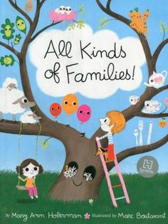 All Kinds of Families by Mary Ann Hoberman, illustrated by Marc Boutavant. The cutest / best illustrations ever.
