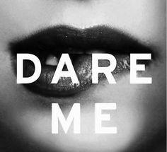 dare me ~