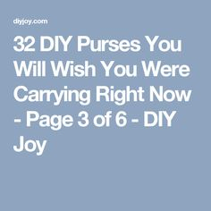 32 DIY Purses You Will Wish You Were Carrying Right Now - Page 3 of 6 - DIY Joy