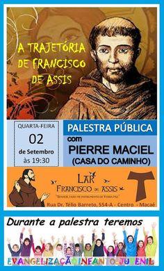 Lar Francisco de Assis Convida para a sua Palestra Pública - Macaé - RJ - http://www.agendaespiritabrasil.com.br/2015/09/02/lar-francisco-de-assis-convida-para-a-sua-palestra-publica-macae-rj-23/