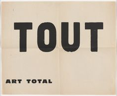Tout (Everything). The Gilbert and Lila Silverman Fluxus Collection Gift. Hand Lettering Fonts, Typography Love, Typography Inspiration, Typography Letters, Typography Prints, Graphic Design Typography, Graphic Design Inspiration, Font Design, Web Design
