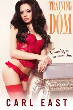 Training a Dom by Carl East, http://www.amazon.com/dp/B00UO7BLNY/ref=cm_sw_r_pi_dp_9Yebvb1BYAQZG