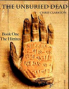 The Unburied Dead: Zombies and the Bronze Age Collapse. Book1 - The Hittites by Christopher Clarkson http://www.amazon.co.uk/dp/B019UKZY0Q/ref=cm_sw_r_pi_dp_9KFOwb1YMVKSN