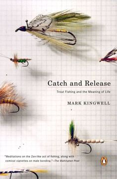 Book Cover// Catch And Release, by Mark Kingwell - Designer: Helen Yentus