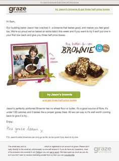 We love healthy food snackers Graze, and with this great example of a re-activation campaign it's easy to see why.  To try and tempt old customers back, they are letting them know about their new brownie (smooth move!), as well as offering three half price snack boxes.  There's a nice clear call-to-action, ALT text, but no 'view online' link.  All in all, a very nice email, with mobile optimisation to boot (Next Pin).