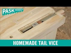 Home made tail vice for workbench