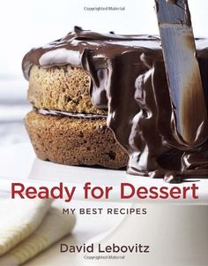 Ready for Dessert: My Best Recipes by David Lebovitz