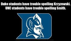 this is lies. no duke student has issues spelling kryzewski. we just don't like taking the time.