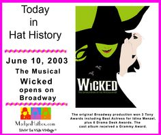 June 10 - Today in Hat History. Wicked opens on Broadway