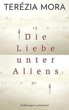 Die Liebe unter Aliens: Erzählungen von Terézia Mora http://www.amazon.de/dp/3630873197/ref=cm_sw_r_pi_dp_tcCpxb1SJ4JGN