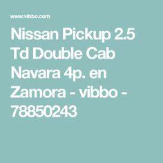 Nissan Pickup 2.5 Td Double Cab Navara 4p. en Zamora - vibbo - 78850243