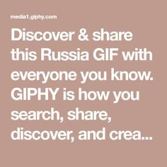 Discover & share this Russia GIF with everyone you know. GIPHY is how you search, share, discover, and create GIFs.