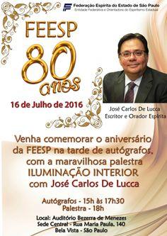 A FEESP - Federação Espírita do Estado de São Paulo Convida para o seu Aniversário de 80 Anos - Bela Vista - SP - http://www.agendaespiritabrasil.com.br/2016/06/29/feesp-federacao-espirita-do-estado-de-sao-paulo-convida-para-o-seu-aniversario-de-80-anos/