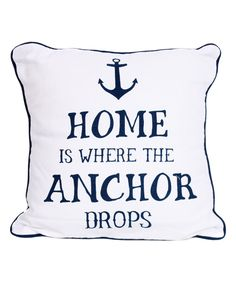Another great find on #zulily! 'Home Is Where The Anchor Drops' Throw Pillow by DEI #zulilyfinds