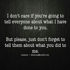 SERIOUSLY!! You'll just keep making me out to be the bad person, the selfish one. That's ok though. ;)