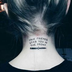 Verdadeiros amigos te apunhalam de frente.