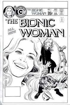 Original Jack Sparling cover for The Bionic Woman #1. Also includes a text article with illustrations of the Birth of the Bionic Woman!