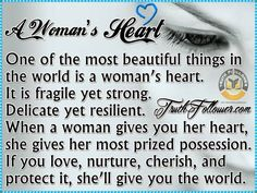 A Woman's Heart... Men, what say you?