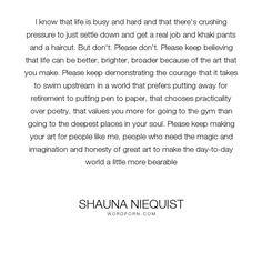 """Shauna Niequist - """"I know that life is busy and hard and that there's crushing pressure to just settle..."""". writing, art, creativity"""