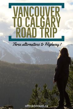 Vancouver to Calgary Three alternatives to Highway 1 to take you beyond the beaten track and experience true Canadian wilderness and experiences! Road Trip Planner, Road Trip Packing, Road Trip Essentials, Road Trip Hacks, Travel Planner, Calgary, Banff, Vancouver Travel, Vacation