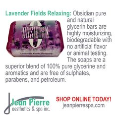 Obsidian pure and natural glycerin bars are highly moisturizing, biodegradable with no artificial flavor or animal testing. The soaps are a superior blend of 100% pure glycerine and aromatics and are free of sulphates, parabens, and petroleum. Body Soap, Body Lotion, Body Polish, Body Bars, Animal Testing, Lavender Fields, Body Butter, 100 Pure, Soaps