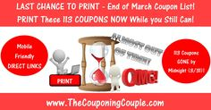 FIRE UP THE PRINTER!!! 113 HOT Coupons will be GONE by the End of the MONTH (3/31) or SOONER! PRINT them Now while you still can!  Click the Picture below to get the DETAILED LIST of MOBILE FRIENDLY DIRECT LINKS to all 113 coupons ► http://www.thecouponingcouple.com/end-of-march-printable-coupon-list-2017/  Mobile Friendly Links: Make sure to open the post in a new browser like Chrome or Safari if you click over from the mobile FB app so your coupons will will print!