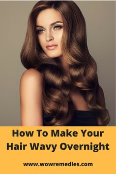 Learn how to make your hair wavy overnight without a curling iron. In this article, we've listed the best 5 techniques that will easily make your hair curly