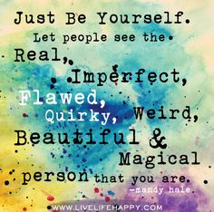 Just be yourself...