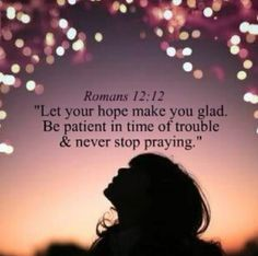 Hope patience prayer #hope #glad #patience #trouble #pray #prayer #Romans #bible