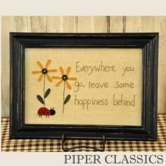 Leave Some Happiness Frame Primitive Embroidery, Primitive Stitchery, Primitive Crafts, Primitive Sayings, Primitive Ornaments, Wool Applique, Embroidery Applique, Cross Stitch Embroidery, Embroidery Patterns