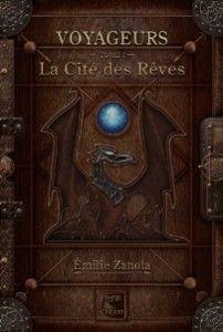 voyageurs 1: la cité des rêves d'Emilie Zanola, VFB éditions (05/12/2014)