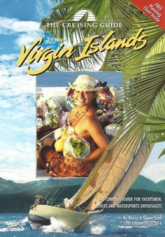Brand new for 2015-2016, with more Virgin Island photography and full color detailed anchorage charts, these guides have been indispensable companions for sailors and visitors to these islands since 1