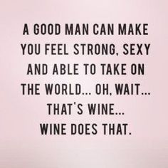 New Quotes Funny Humor Wine Ideas Funny Girl Quotes, Life Quotes Love, Sarcastic Quotes, New Quotes, Quotes To Live By, Inspirational Quotes, Funny Sayings, Quotes Girls, Hilarious Quotes